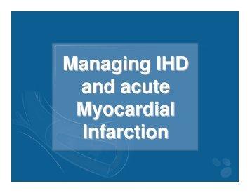 Managing IHD And Acute Myocardial Infarction09