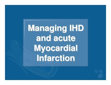 Managing IHD And Acute Myocardial Infarction09