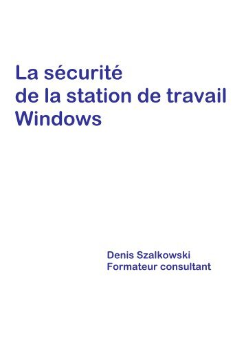 Sécuriser le poste de travail - Denis Szalkowski Formateur Consultant