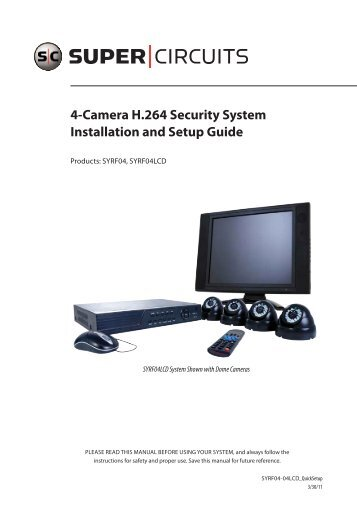 4-Camera H.264 Security System Installation and ... - Supercircuits Inc.
