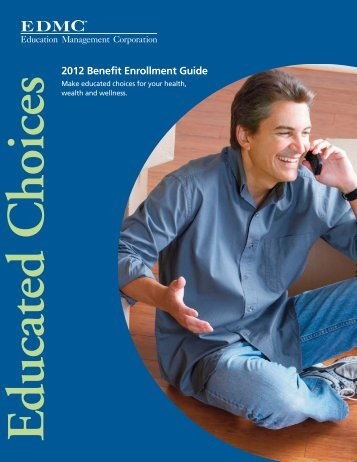2012 Benefit Enrollment Guide - Education Management Corporation