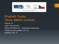 Předmět: Fyzika Téma: Měření rychlosti - Základní škola Pěnčín