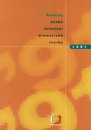 Katalog české televizní dramatické tvorby 1991 - Česká televize