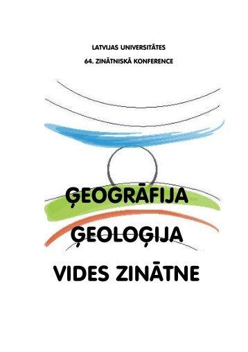 Latvijas Universitātes 64. konferences LU Ģeogrāfijas un Zemes ...
