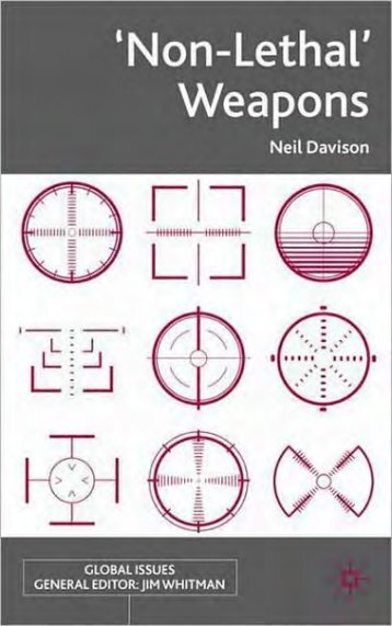'Non-Lethal' Weapons - Neal Davison