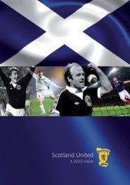 Scotland United - A 2020 Vision - Scottish Football Association