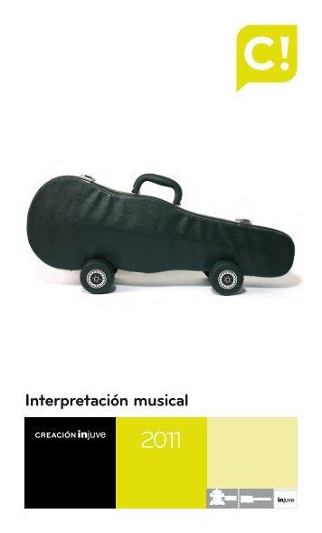 Catálogo Interpretación Musical. Creación Injuve 2011 (1119 Kb.)