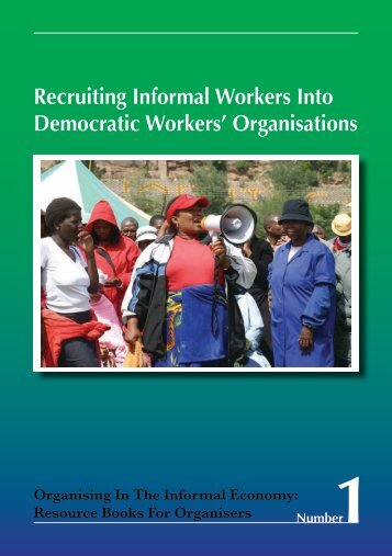 Recruiting Informal Workers Into Democratic Workers ... - WIEGO