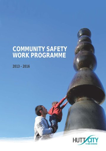 COMMUNITY SAFETY WORK PROGRAMME - Hutt City Council
