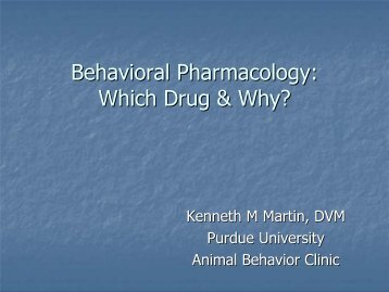 Behavioral Pharmacology: Which Drug & Why?