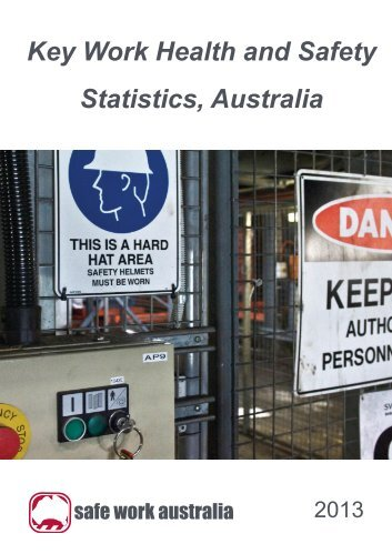Key Work Health and Safety Statistics, Australia 2013 - Safe Work ...
