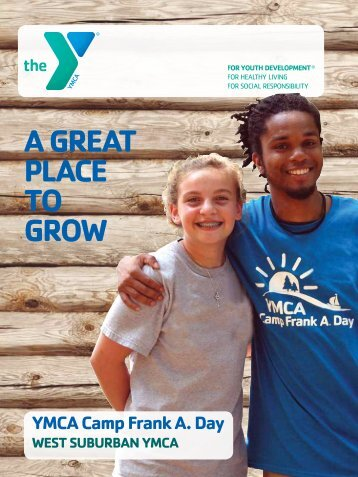 A GreAt PlAce to Grow - YMCA Camp Frank A. Day