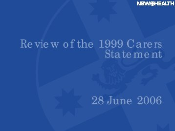 Review of the 1999 Carers Statement 28 June 2006 - NCOSS
