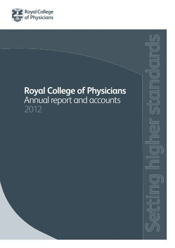 RCP annual report and accounts 2012 - Royal College of Physicians