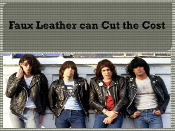 Faux leather can cut the cost