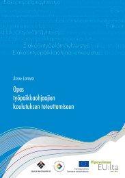 Opas työpaikkaohjaajien koulutuksen toteuttamiseen - Opetushallitus