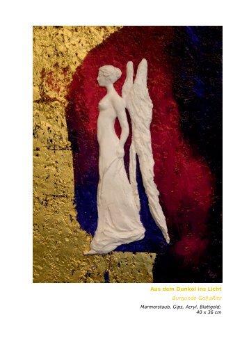 Aus dem Dunkel ins Licht Burgunde GolJaRitz - Atelier 19