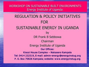 Regulation & Policy Initiatives for Sustainable Energy in Uganda Dr ...