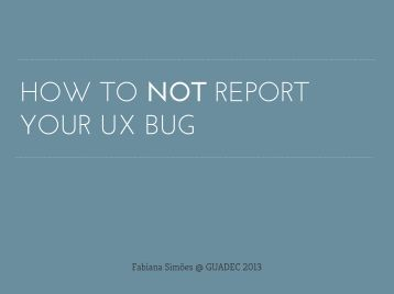HOW TO NOT REPORT YOUR UX BUG - WordPress.com