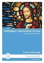 kirche unterwegs_3_2004.pdf - Katholisch-Reformierte-Kirche