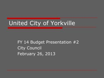 FY 14 Budget Presentation 2 - Yorkville