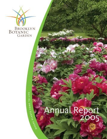 Annual Report 2005 - Brooklyn Botanic Garden