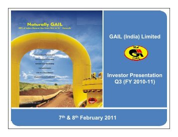 7th & 8th February 2011 GAIL (India) Limited Investor Presentation ...