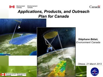 Applications, products, and outreach plan for Canada (S ... - SMAP