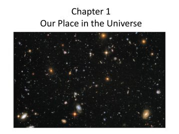 Chapter 1 Our Place in the Universe - Astronomy