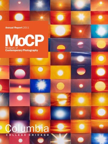 Annual Report 2011 - Museum of Contemporary Photography