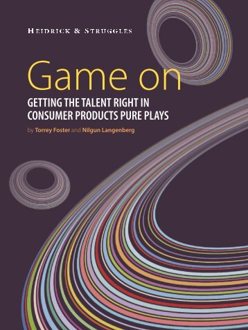 Getting the talent right in consumer products pure plays - Heidrick ...