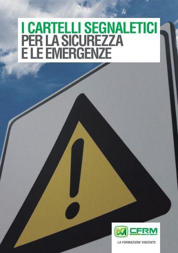 I CARTELLI SEGNALETICI PER LA SICUREZZA E LE EMERGENZE