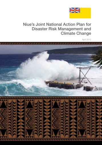 Niue's Joint National Action Plan for Disaster Risk ... - PreventionWeb