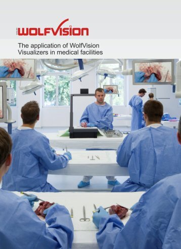 The application of WolfVision Visualizers in medical facilities