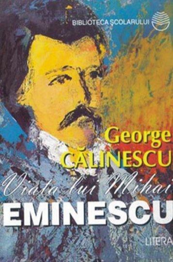 Calinescu George – Viata lui Mihai Eminescu - Soroca