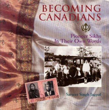 Becoming Canadians - Pioneer Sikhs in Their Own Words