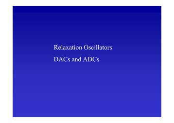Relaxation Oscillators DACs and ADCs