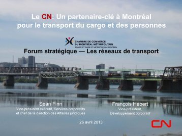 Le CN: Un partenaire-clé à Montréal pour le transport du cargo et ...