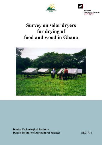 Survey on solar dryers for drying of food and wood in Ghana