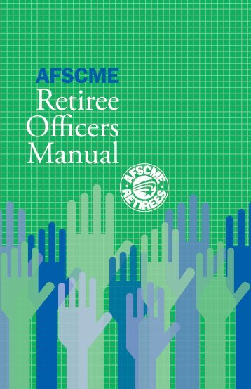 Retiree Officers Manual - AFSCME