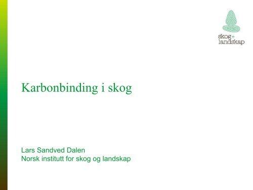 Lars Dalen, Skog og Landskap - Zero
