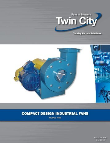 JRW - Compact Design Industrial Fans - Twin City Fan & Blower