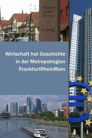 Wirtschaft hat Geschichte in der Metropolregion FrankfurtRheinMain