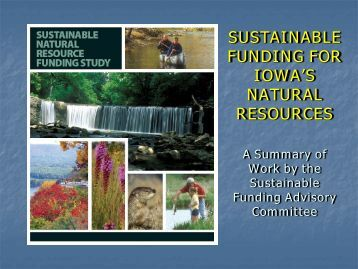 SUSTAINABLE FUNDING FOR IOWA'S NATURAL RESOURCES ...