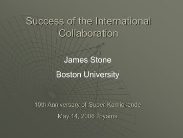 Super-K 10th Anniversary Talk - Boston University Physics ...