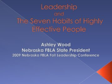 Leadership and The Seven Habits of Highly ... - Nebraska FBLA