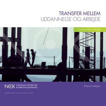 transfer mellem uddAnnelse og ArBejde - NCK - Aarhus Universitet