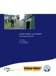 Rapport Schoon Water voor Brabant. Tussenrapportage 2011 - Clm