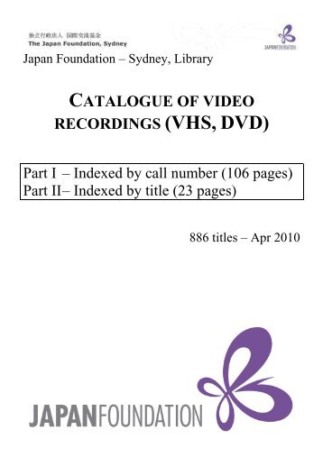 catalogue of video recordings (vhs, dvd) - The Japan Foundation
