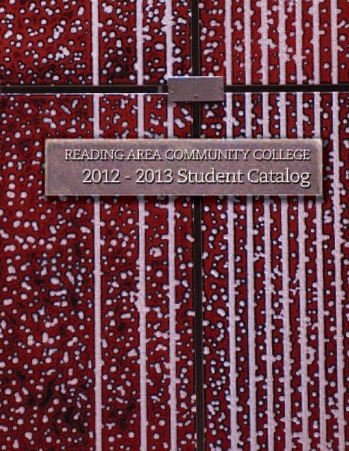 2012/2013 Student Catalog - Reading Area Community College